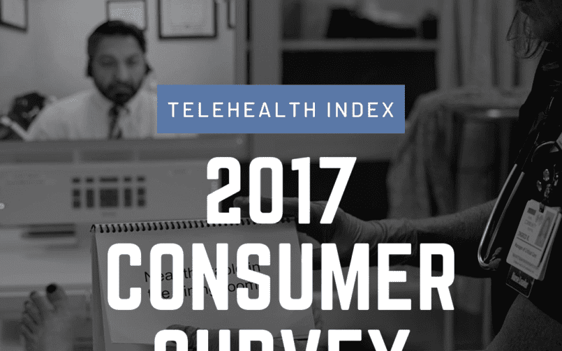 Telehealth Index: 2017 Consumer Survey