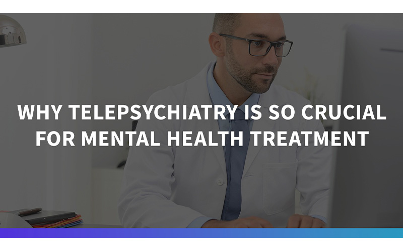 why-telepsychiatry-is-crucial-for-mental-health