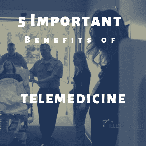 Five Important Benefits of Telemedicine