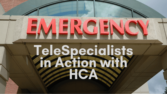 TeleSpecialists in Action with HCA: When Minutes Mean Everything