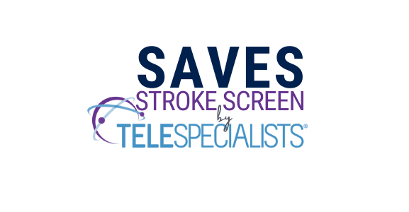 SAVES Stroke Screen by TeleSpecialists