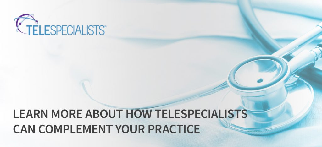 Learn more about how TeleSpecialists can complement your practice
