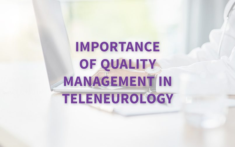 Importance of Quality Management in TeleNeurology